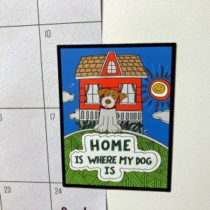 Home is Where My Dog Is Dog Art Magnet