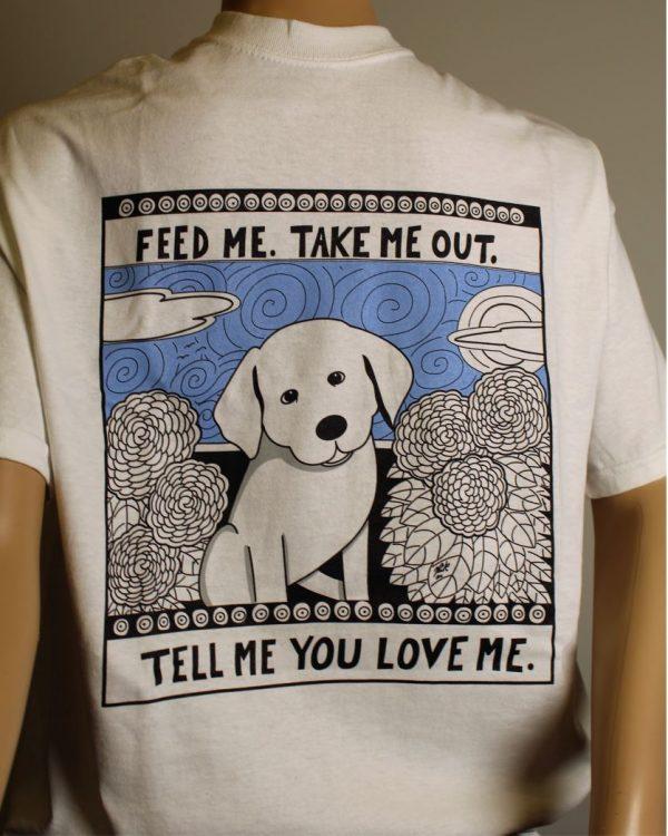 Feed Me. Take Me Out. Tell Me You Love Me T-Shirt
